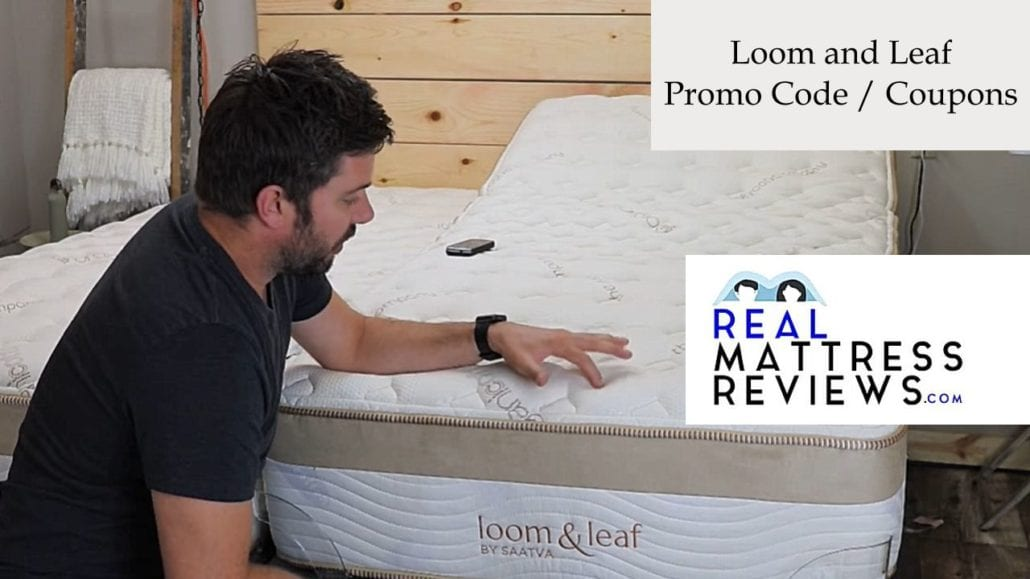 Loom and Leaf Mattress Promo Code Coupon – Best Loom and Leaf Coupon 2019